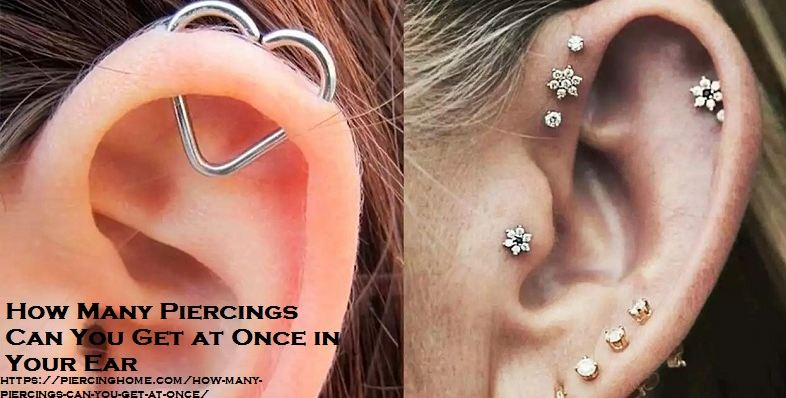 How Many Piercings Can You Get at Once in Your Ear