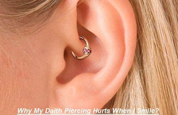 Daith Piercing Hurts When I Smile