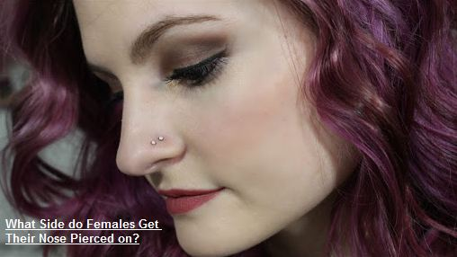 What Side Do Females Get Their Nose Pierced On Piercinghome