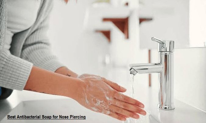 Best Antibacterial Soap for Nose Piercing