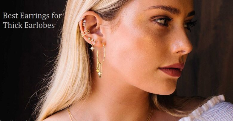 Best Earrings for Thick Earlobes