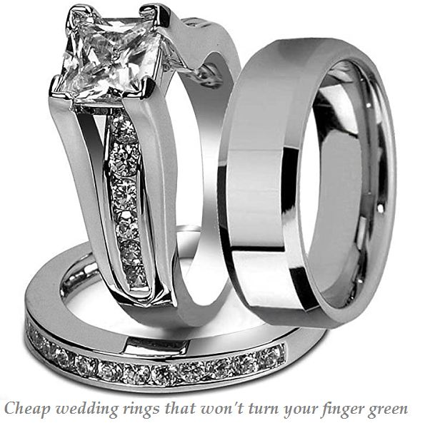 cheap wedding rings that wont turn your finger green