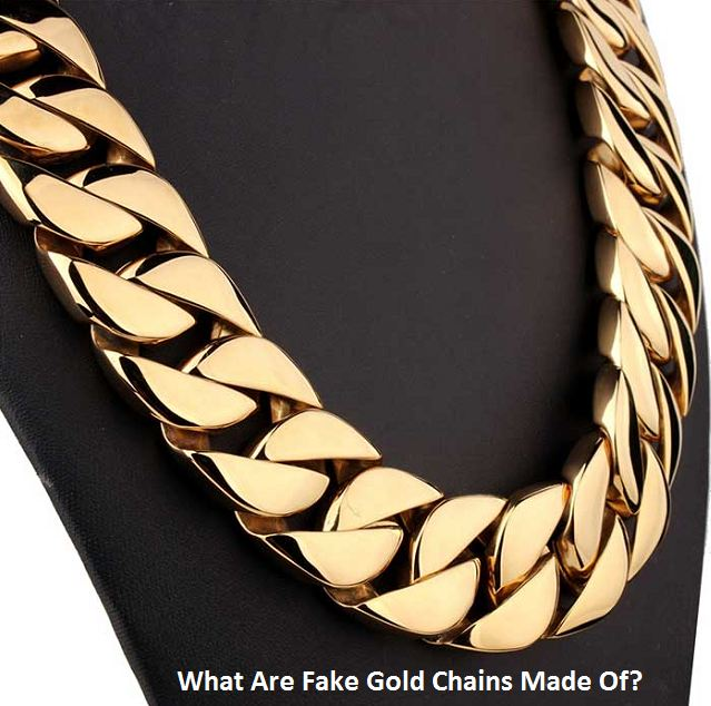 What Are Fake Gold Chains Made Of