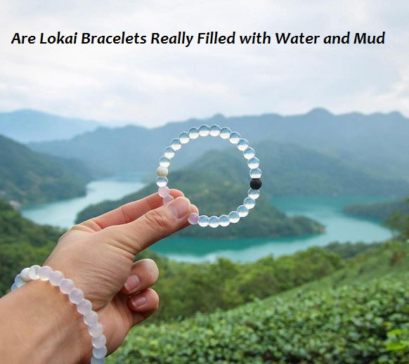 are lokai bracelets really filled with water and mud