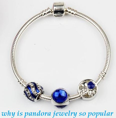 why is pandora jewelry so popular