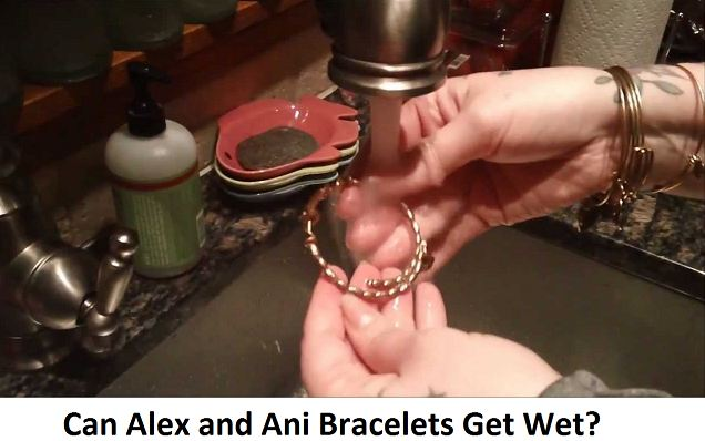 can alex and ani bracelets get wet