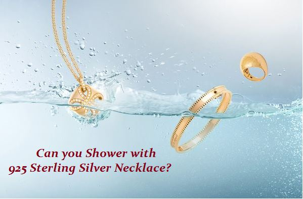 can you shower with 925 sterling silver necklace