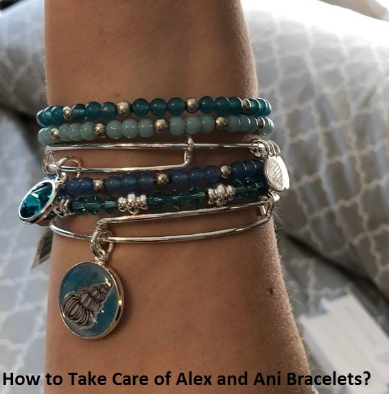 how to take care of alex and ani bracelets