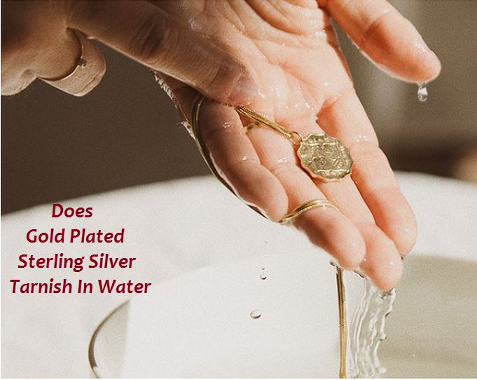 does gold plated sterling silver tarnish in water