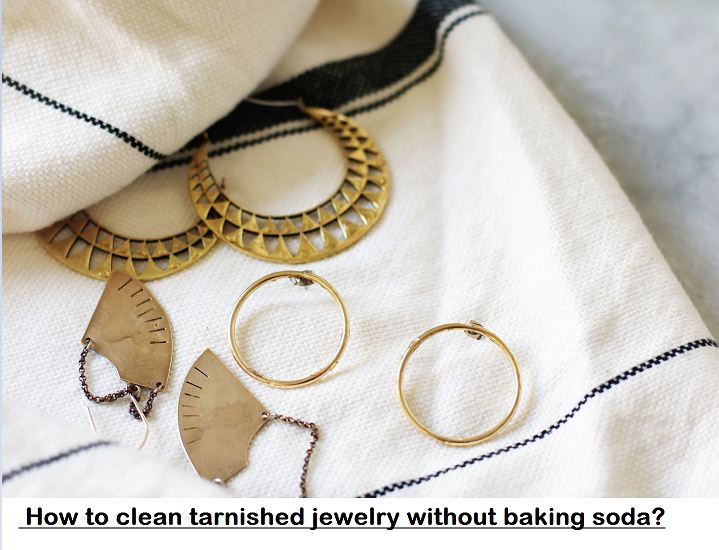 how to clean tarnished jewelry without baking soda