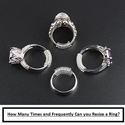 How many times and frequently can you resize a ring?