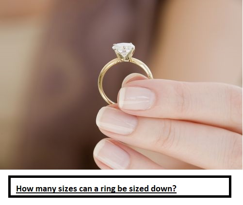 how many sizes can a ring be sized down