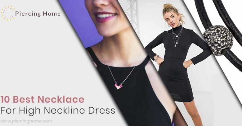 10 Best Necklace For High Neckline Dress 2021