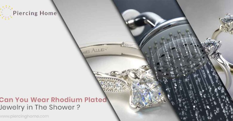 Can You Wear Rhodium Plated Jewelry in The Shower