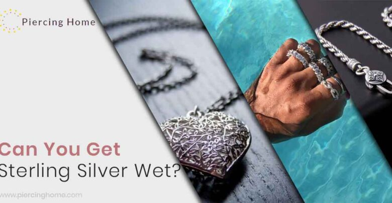 Can You Get Sterling Silver Wet