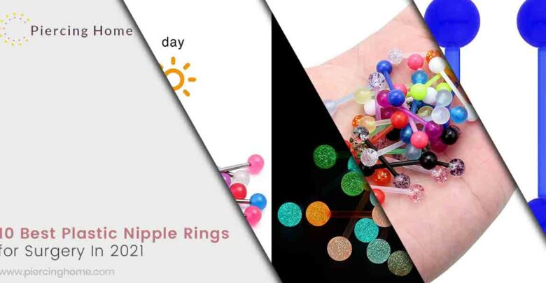10 Best Plastic Nipple Rings for Surgery In 2021